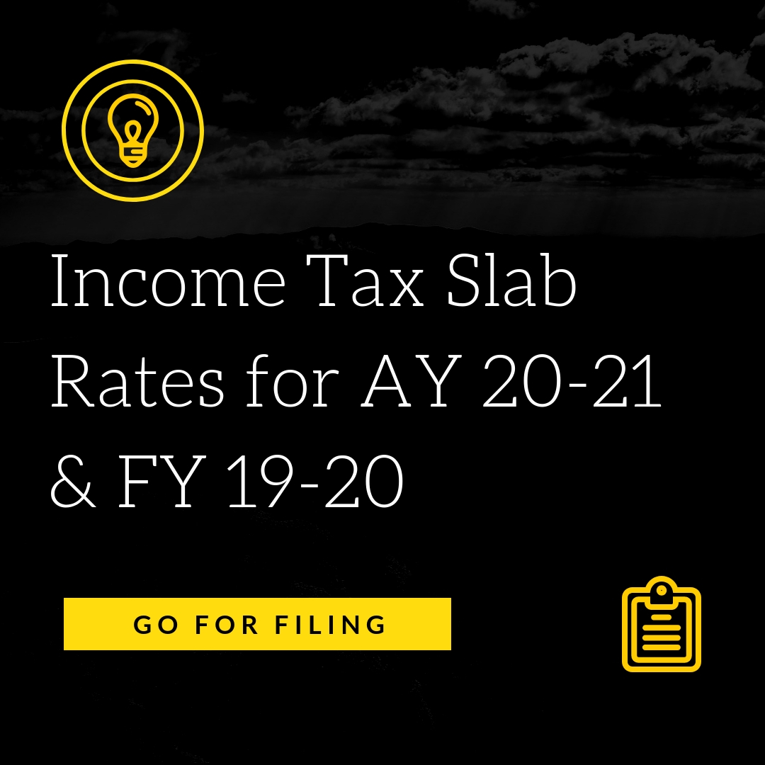 Income Tax Slab Rates For Ay 20 21 Go For Filing