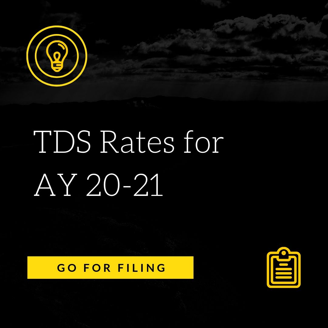 Tds Rates For Ay 20 21 Fy 19 20 Tds Rate Chart Go For Filing